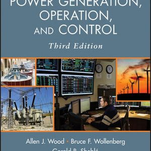 Complete Solution Manual for Power Generation, Operation and Control, 3rd Edition by Allen J. Wood, Bruce F. Wollenberg, Gerald B. Sheble 9780471790556