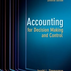 Accounting for decision making and control solutions 7th edition.